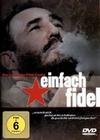 EINFACH FIDEL - DAS LEBEN DES FIDEL CASTRO - DVD - Biographie / Portrait