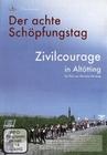 VDER ACHTE SCHÖPFUNGSTAG - ZIVILCOURAGE IN ALT.. - DVD - Soziales