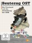 BEUTEZUG OST - DIE TREUHAND UND DIE ABWICKLUNG.. - DVD - Wirtschaft