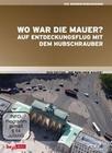 WO WAR DIE MAUER? - AUF ENTDECKUNGSFLUG MIT ... - DVD - Geschichte