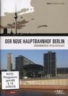 DER NEUE HAUPTBAHNHOF BERLIN - DVD - Fahrzeuge