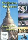 GOLDENES MYANMAR - MÖNCHE, MENSCHEN UND PAGODEN - DVD - Reise