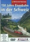 150 JAHRE EISENBAHN IN DER SCHWEIZ - DVD - Fahrzeuge