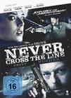 NEVER CROSS THE LINE - UNCUT - DVD - Thriller & Krimi