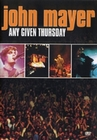 JOHN MAYER - ANY GIVEN THURSDAY - DVD - Musik