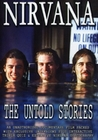 NIRVANA - THE UNTOLD STORIES - DVD - Musik