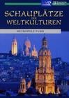 SCHAUPLÄTZE DER WELTKULTUREN - PARIS - DVD - Kultur