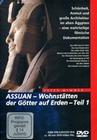 ASSUAN - WOHNSTÄTTEN DER GÖTTER AUF ERDEN TEIL 1 - DVD - Kultur
