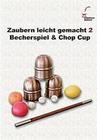 ZAUBERN LEICHT GEMACHT 2 - BECHERSPIEL & CHOP... - DVD - Artistik