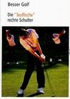 BESSER GOLF - DIE TEUFLISCHE RECHTE SCHULTER - DVD - Sport