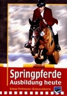 SPRINGPFERDE - AUSBILDUNG HEUTE - DVD - Sport
