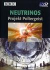 NEUTRINOS - PROJEKT POLTERGEIST - DVD - Erde & Universum