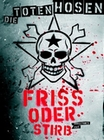 DIE TOTEN HOSEN - FRISS ODER STIRB [3 DVDS] - DVD - Musik
