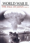 WORLD WAR II - THE FALL OF JAPAN PART 2 - DVD - Geschichte