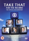 TAKE THAT - FOR THE RECORD/OFFICIAL DOCUMENTARY - DVD - Musik