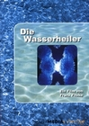 DIE WASSERHEILER