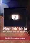 NOCH LEB` ICH JA - EIN AIDS-KRANKER ERZÄHLT - DVD - Mensch