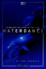WATERDANCE - A BALLET OF LIFE IN THE SEA - DVD - Impressionen