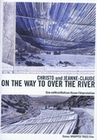 ON THE WAY TO OVER THE RIVER - CHRISTO & ... - DVD - Kunst