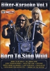 BIKER-KARAOKE VOL.1 - BORN TO SING WILD - DVD - Musik