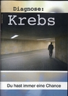 DIAGNOSE: KREBS - DU HAST IMMER EINE CHANCE - DVD - Mensch