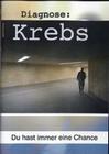 DIAGNOSE: KREBS - DU HAST IMMER EINE CHANCE - DVD - Mensch