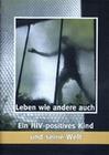 LEBEN WIE ANDERE AUCH - EIN HIV-POSITIVES KIND.. - DVD - Mensch