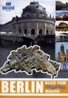 BERLIN - BLICK VOM WASSER - DVD - Reise