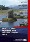 SCHOTTLAND - MYSTISCHE WELT AM RAND EUROPAS 1 - DVD - Reise