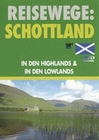 REISEWEGE: SCHOTTLAND - IN DEN HIGHLANDS & IN .. - DVD - Reise