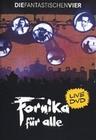 DIE FANTASTISCHEN VIER - FORNIKA FÜR ALLE [2DVD] - DVD - Musik
