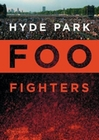 FOO FIGHTERS - HYDE PARK - DVD - Musik