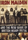 IRON MAIDEN - AND THE NEW WAVE OF BRITISH HEA...