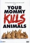 YOUR MOMMY KILLS ANIMALS (OMU) - DVD - Soziales