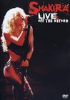 SHAKIRA - LIVE & OFF THE RECORD - DVD - Musik