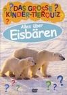 DAS GROSSE KINDER-TIERQUIZ - ALLES ÜBER EISBÄREN - DVD - Tiere