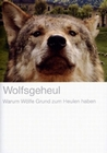 WOLFSGEHEUL - WARUM WÖLFE GRUND ZUM HEULEN HABEN - DVD - Tiere