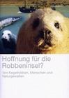 HOFFNUNG FÜR DIE ROBBENINSEL? - DVD - Tiere