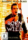 ROBBIE WILLIAMS - BORN TO BE WILD - DVD - Musik