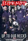 SLIPKNOT-UP TO OUR NECKS - DVD - Music: Biographies & Docs.