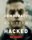 MR. ROBOT POSTER DEMOCRACY
