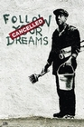 BANKSY POSTER FOLLOW YOUR DREAMS - Kunstdrucke