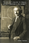 ALBERT EINSTEIN POSTER ZITAT IF YOU CAN'T EXPLAIN IT SIMPLY